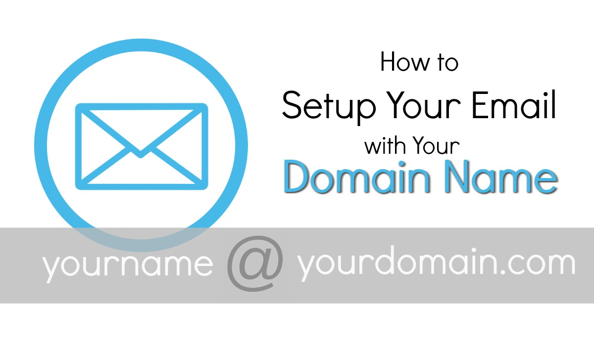How to Setup Your Email with Your Domain Name