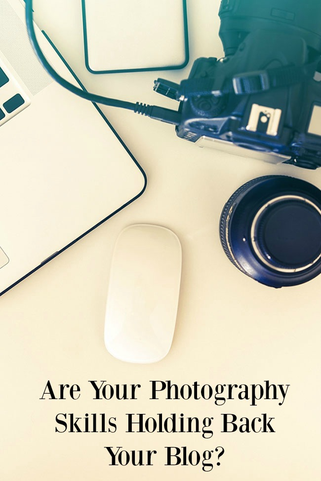 Are Your Photography Skills Holding Back Your Blog?