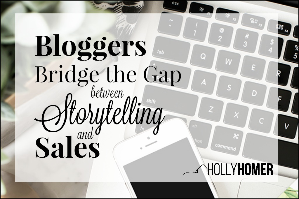 How do Bloggers Bridge the Gap Between Storytelling and Sales