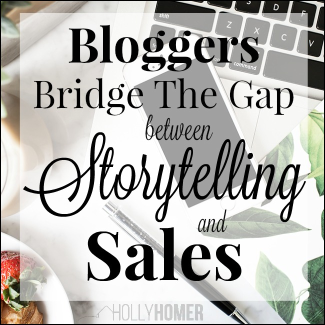 Bridge the Gap Between Storytelling and Sales to be the Blogger Brands want to work with