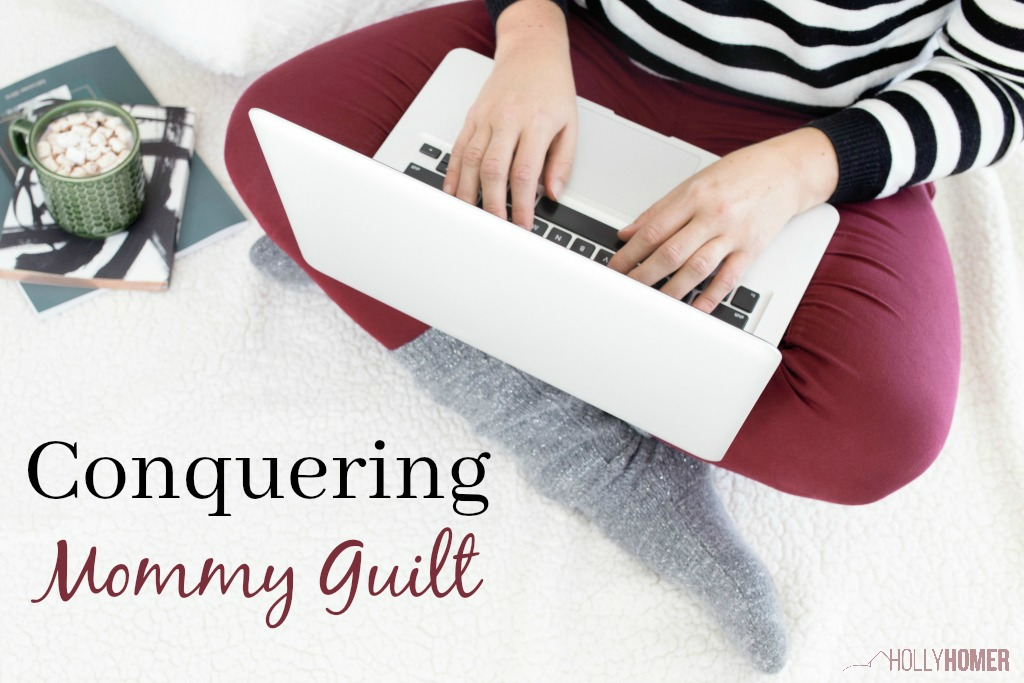 Ways to conquer your mom guilt