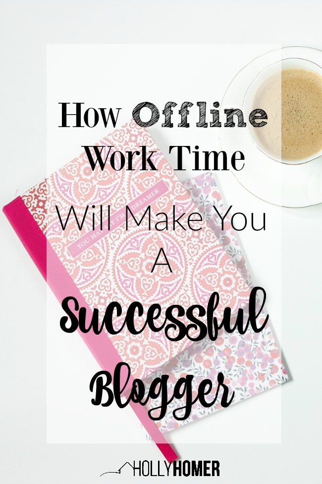 Having offline work time every day can help you become a more successful blogger, sure glad I found these tips!