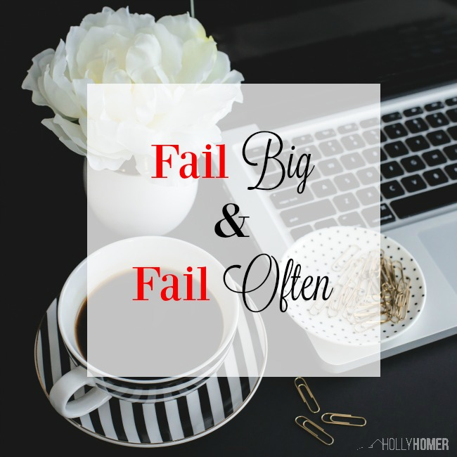 Fail Big and Fail Often