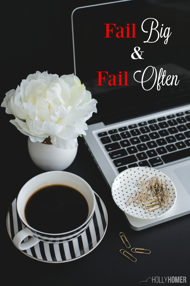 Fail Big and Fail Often is a mantra of Holly Homer, creator of the Kids Activities Blog and the Quirky Momma Facebook page that has 3 Million followers! Check out her insight here.