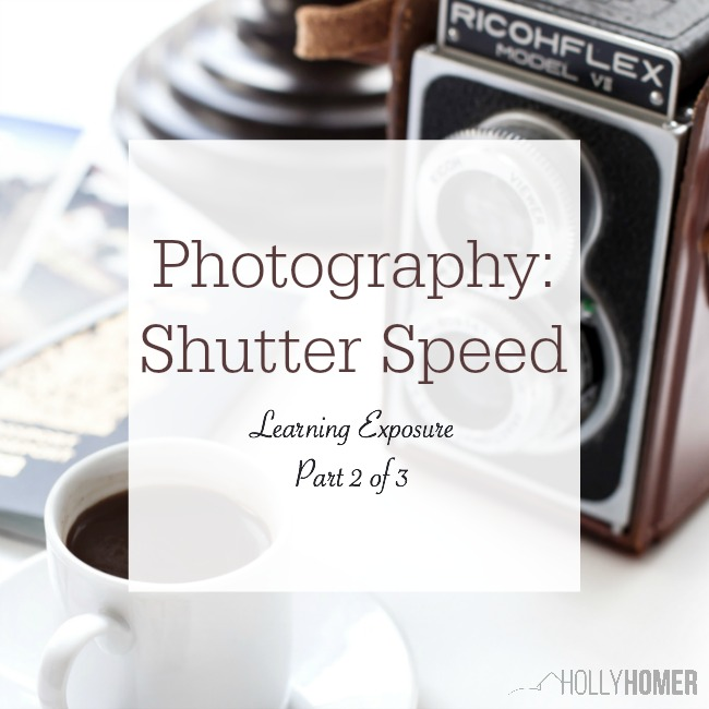 Using shutter speed on your digital camera for proper exposure.