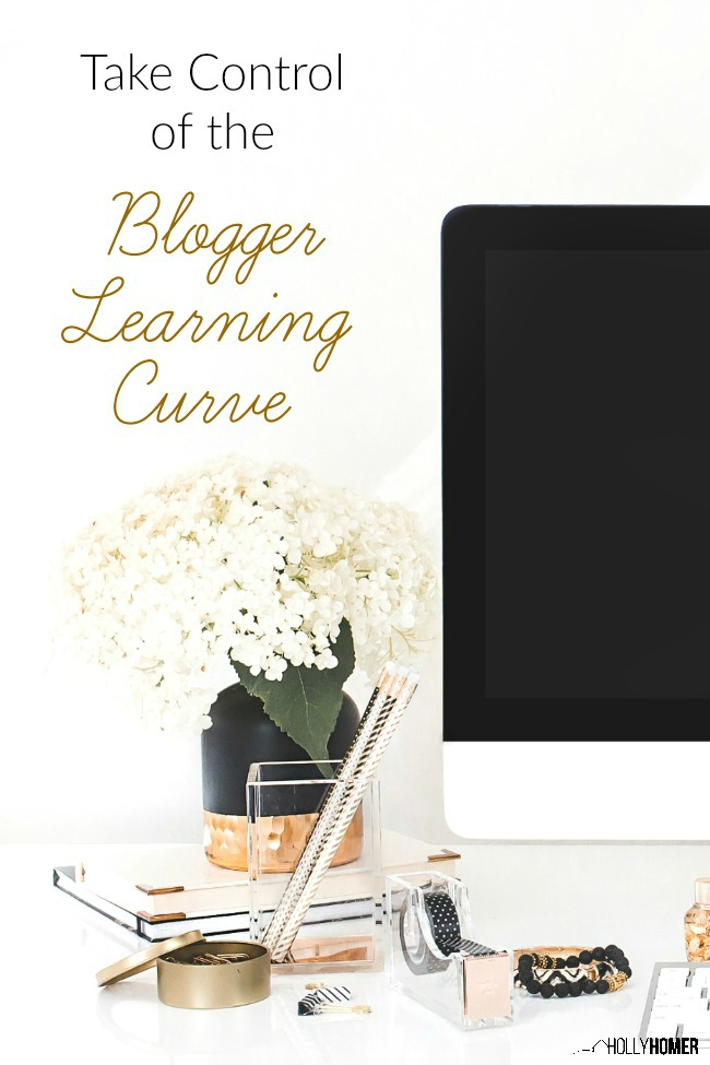Frustrated by the Learning Curve in Blogging? Take control of it!
