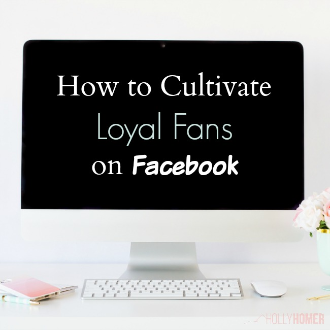 how to cultivate loyal fans on Facebook