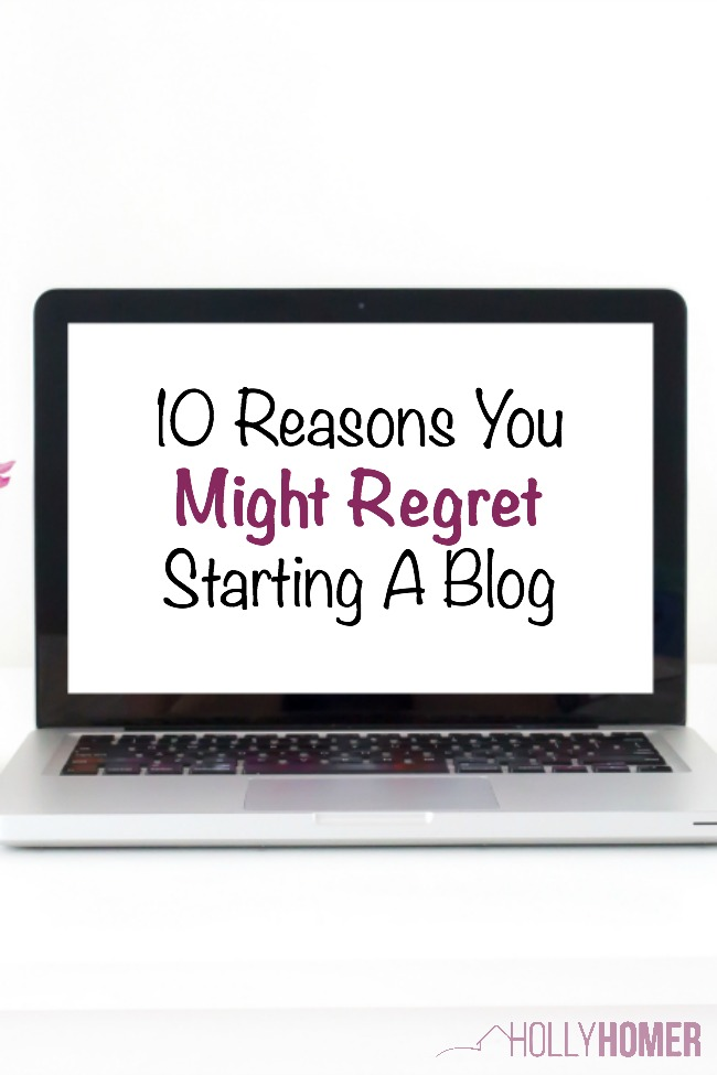 10 reasons you might regret starting a blog