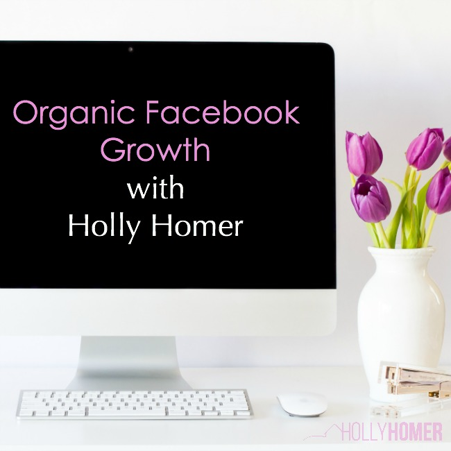 Organic Facebook growth with Holly Homer