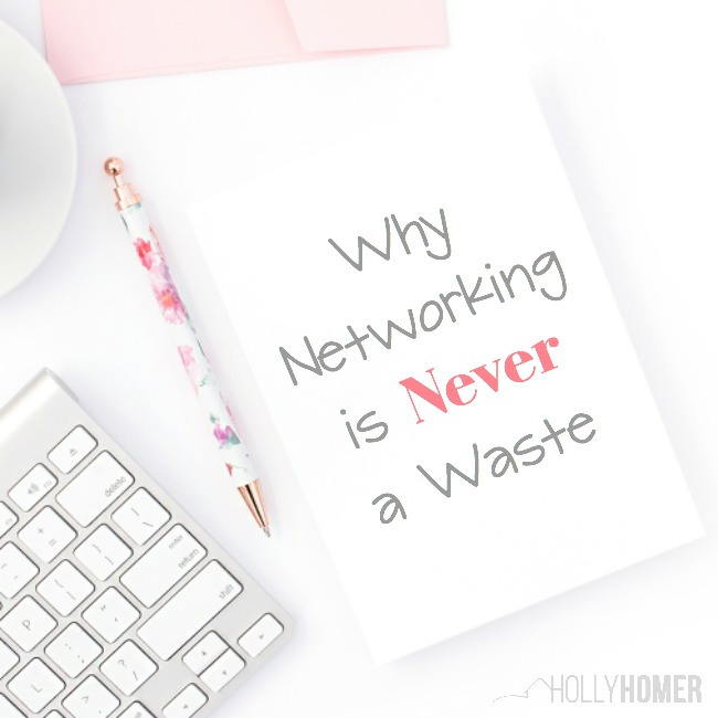 Why networking is never a waste