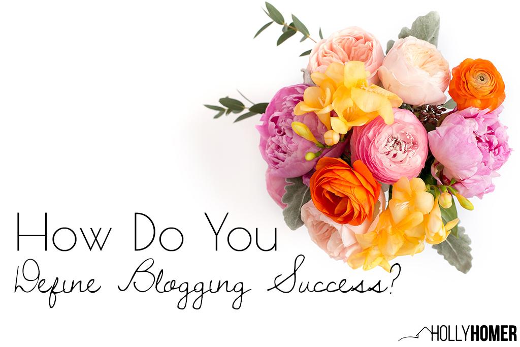 How Do You Define Blogging Success?