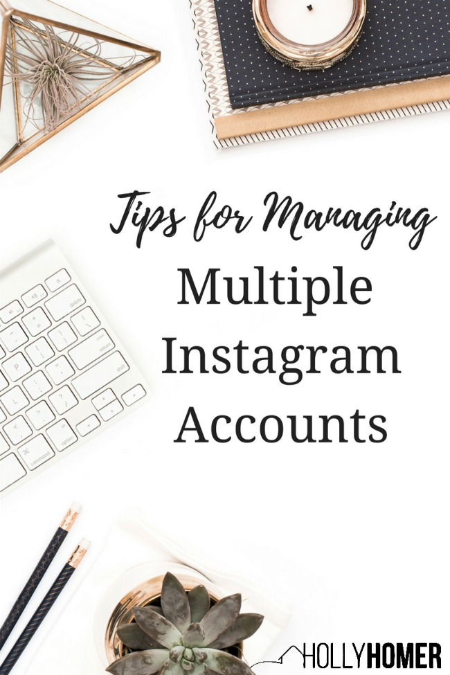 Tips for Managing Multiple Instagram Accounts