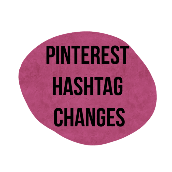 PINTEREST HASHTAG CHANGES