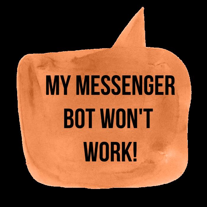 MESSENGER BOT NOT WORKING