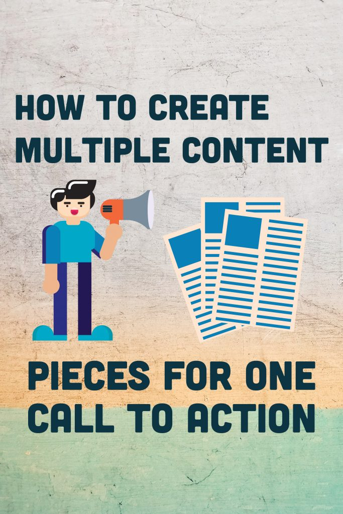 How to Create Multiple Content Pieces for One Call to Action - man with megaphone