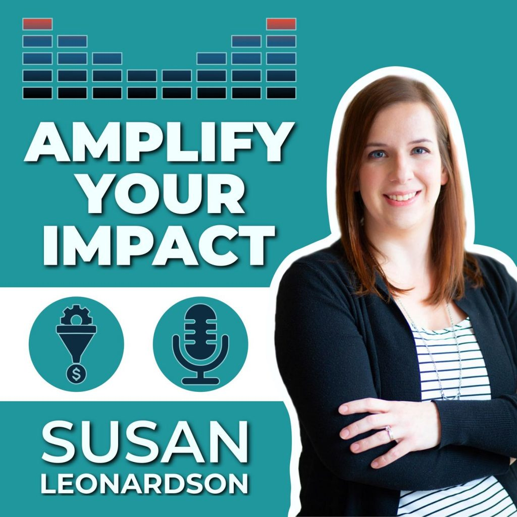 Amplify Your Impact Podcast with Susan Leonardson